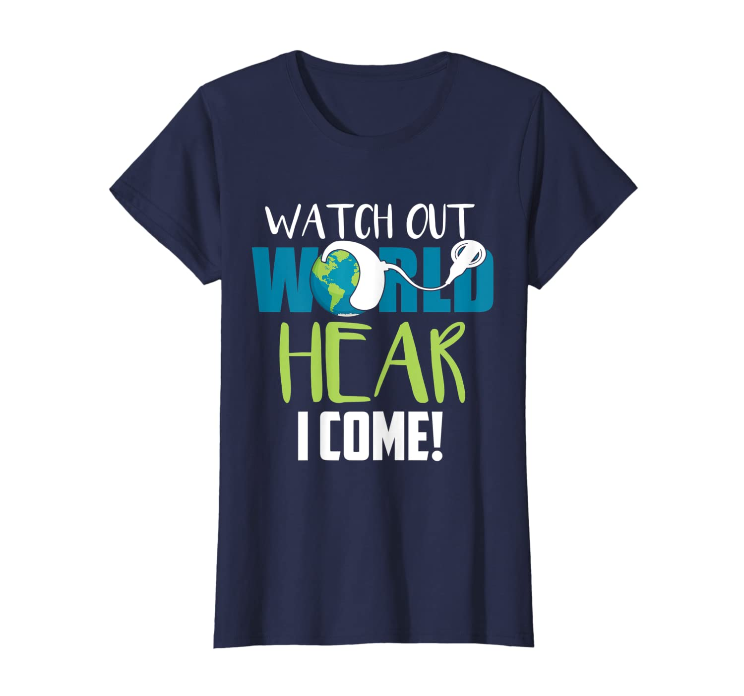 Hear I Come T-Shirt For Cochlear Implant Awareness Tee