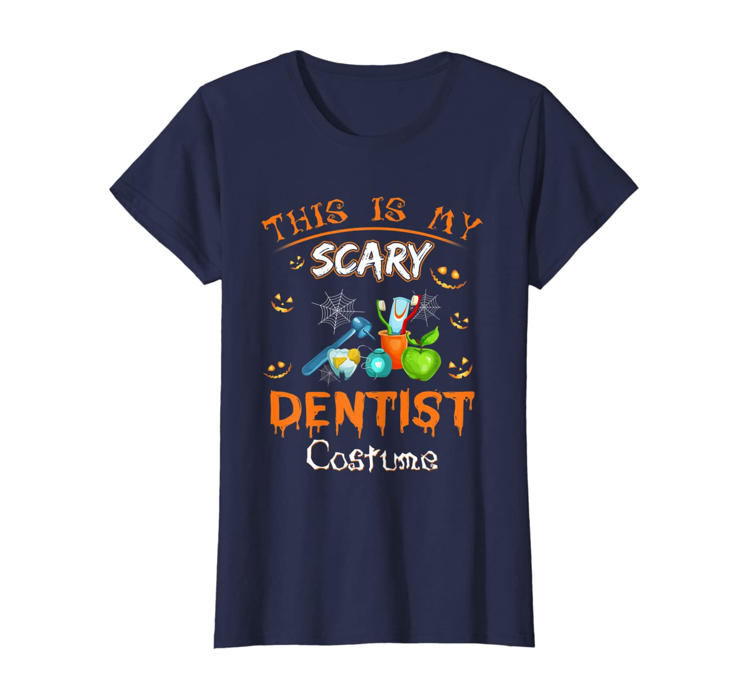 this is my scary DENTIST costume halloween shirt