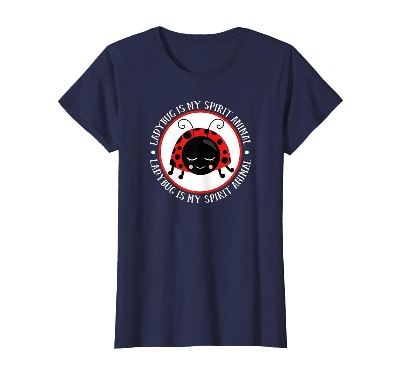 Ladybug Is My Spirit Animal T-Shirt Women