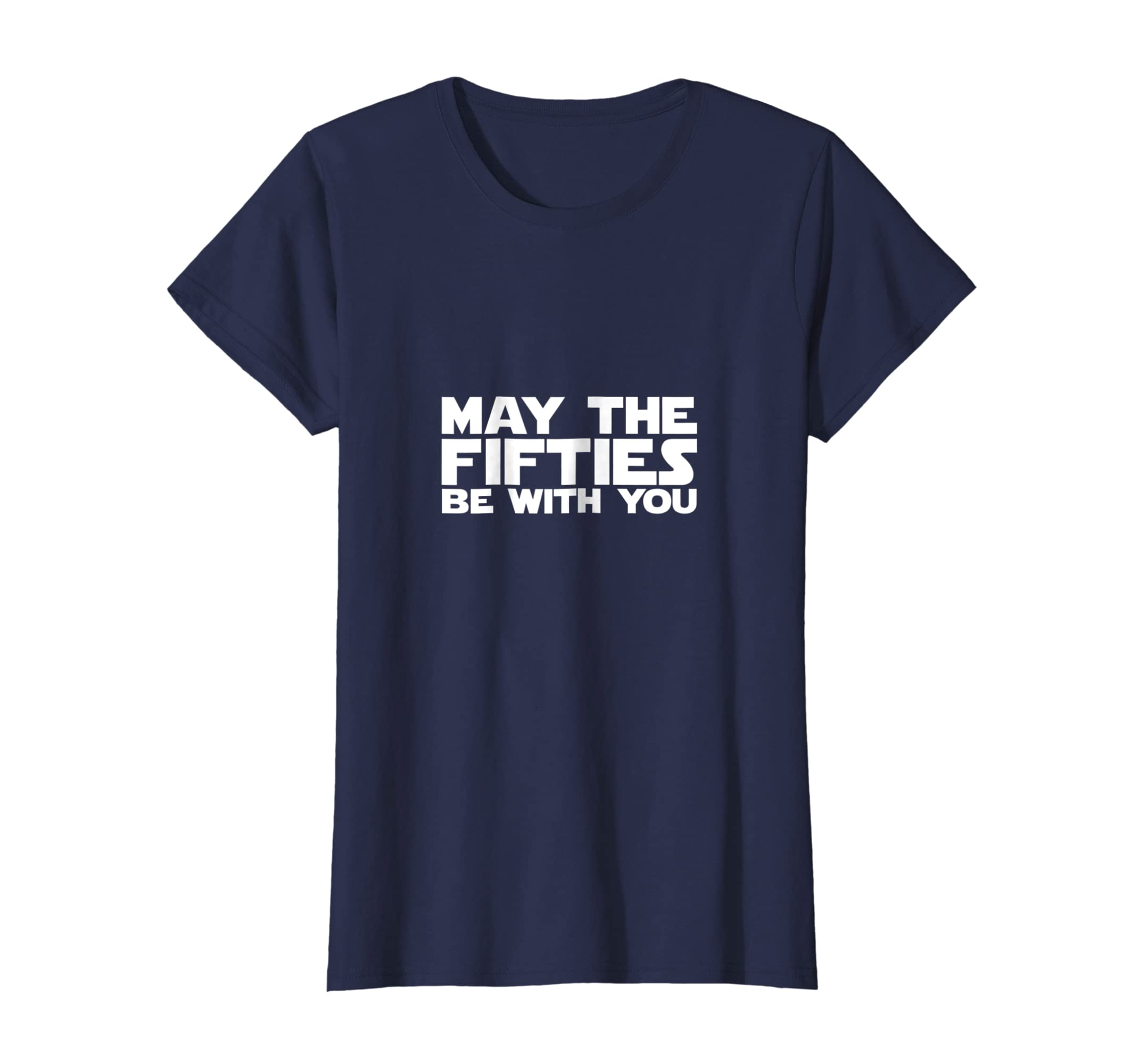 Amazon Funny May The Fifties Be With You Shirt 50th Birthday Gifts Clothing