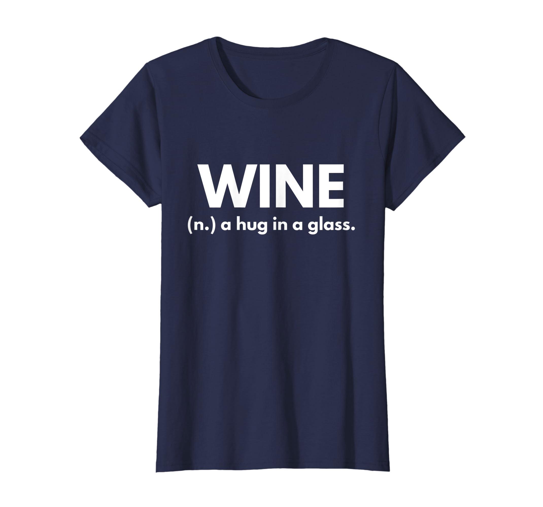 3d80a848 Amazon.com: Wine (n.) A Hug In A Glass t-shirt: Clothing
