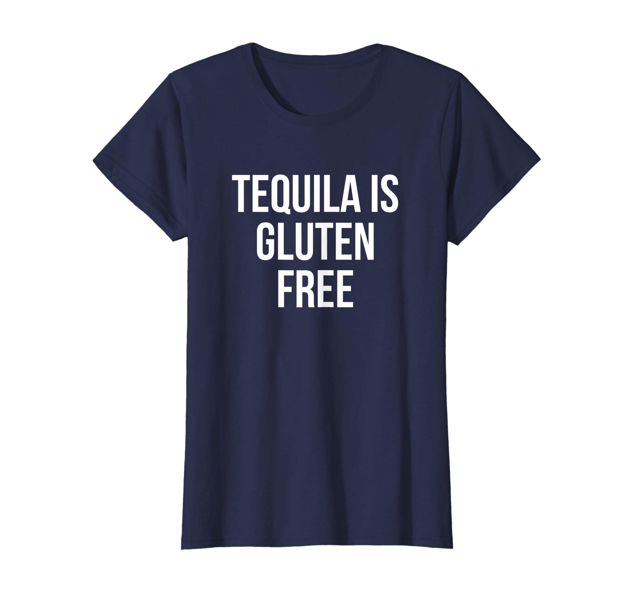 8d57adb62d Amazon.com: Tequila Is Gluten Free T-Shirt: Clothing