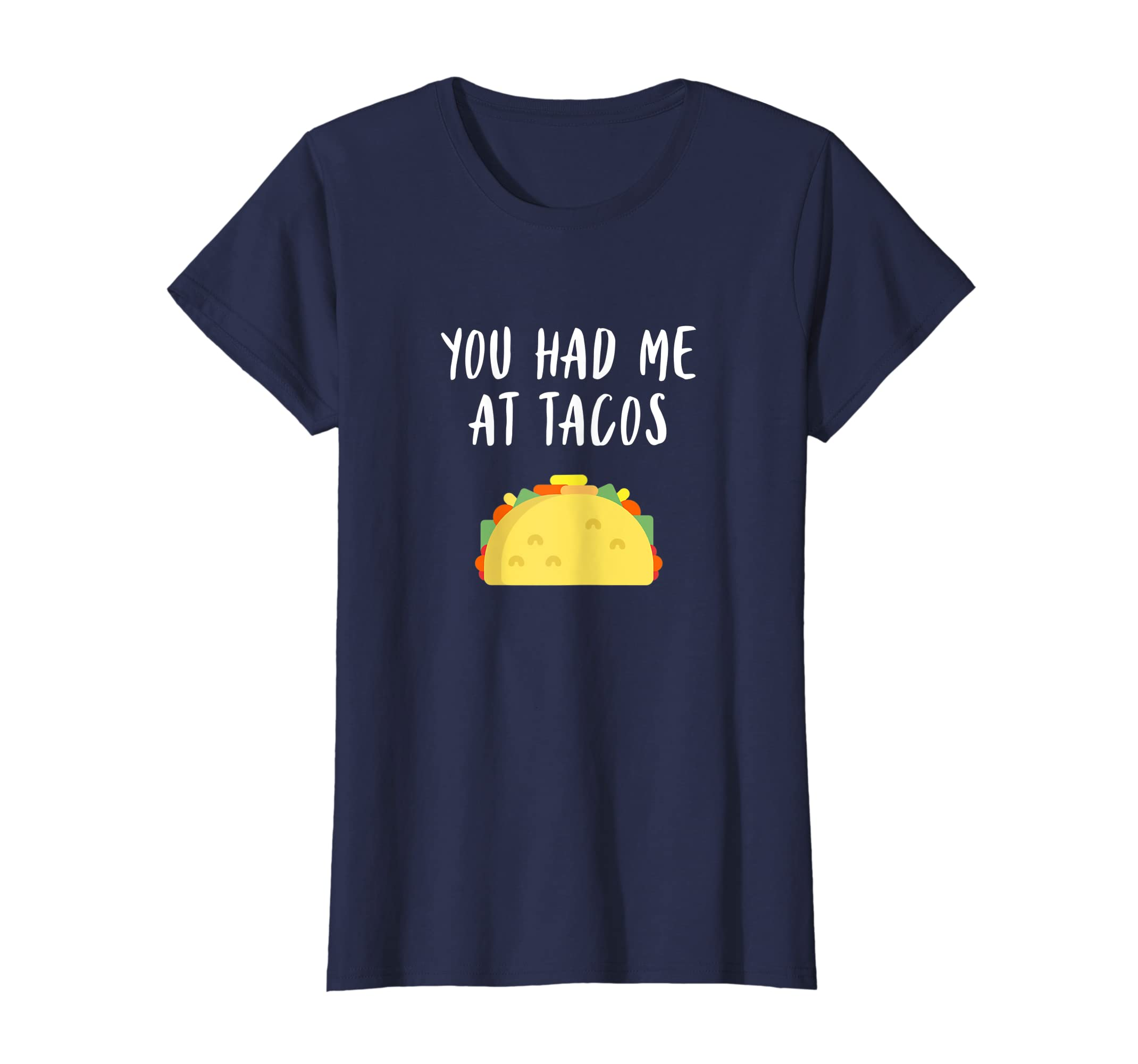 05a2e206 Amazon.com: You Had Me At Tacos T-Shirt Funny Foodie Taco Tee: Clothing