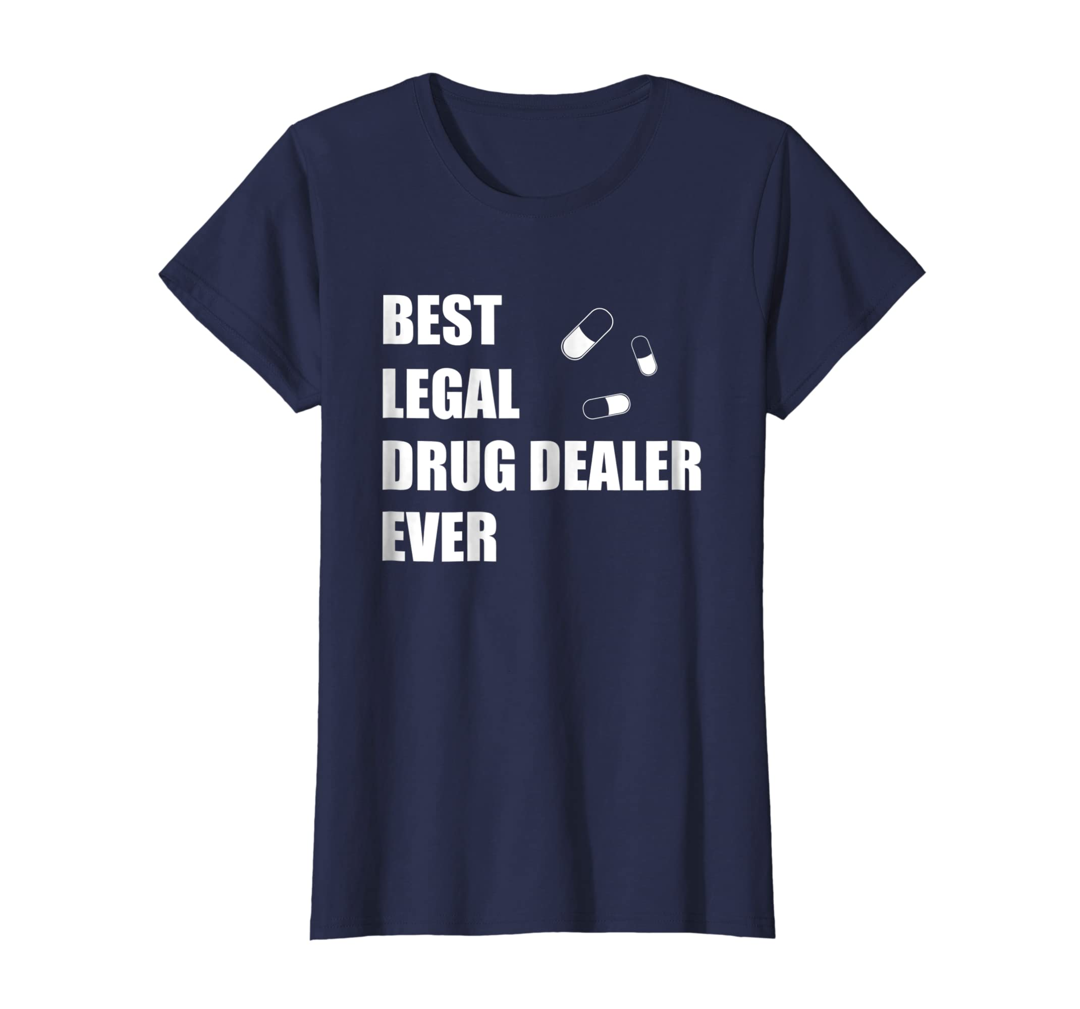b15a418ec Amazon.com: Funny Pharmacist T Shirt - Best Legal Drug Dealer Ever: Clothing