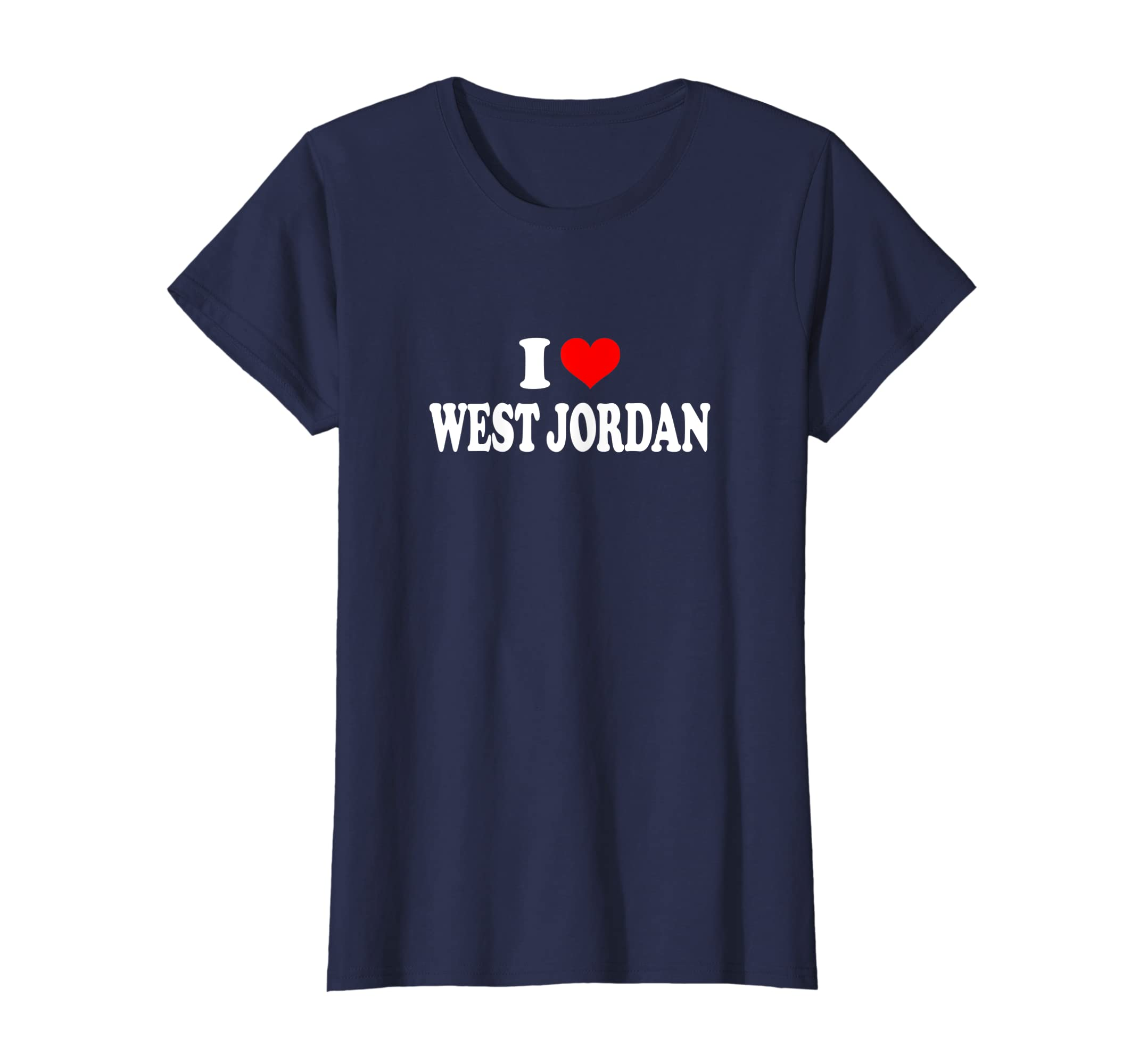 4eacb76b8025d8 Amazon.com  I Love West Jordan T-Shirt  Clothing