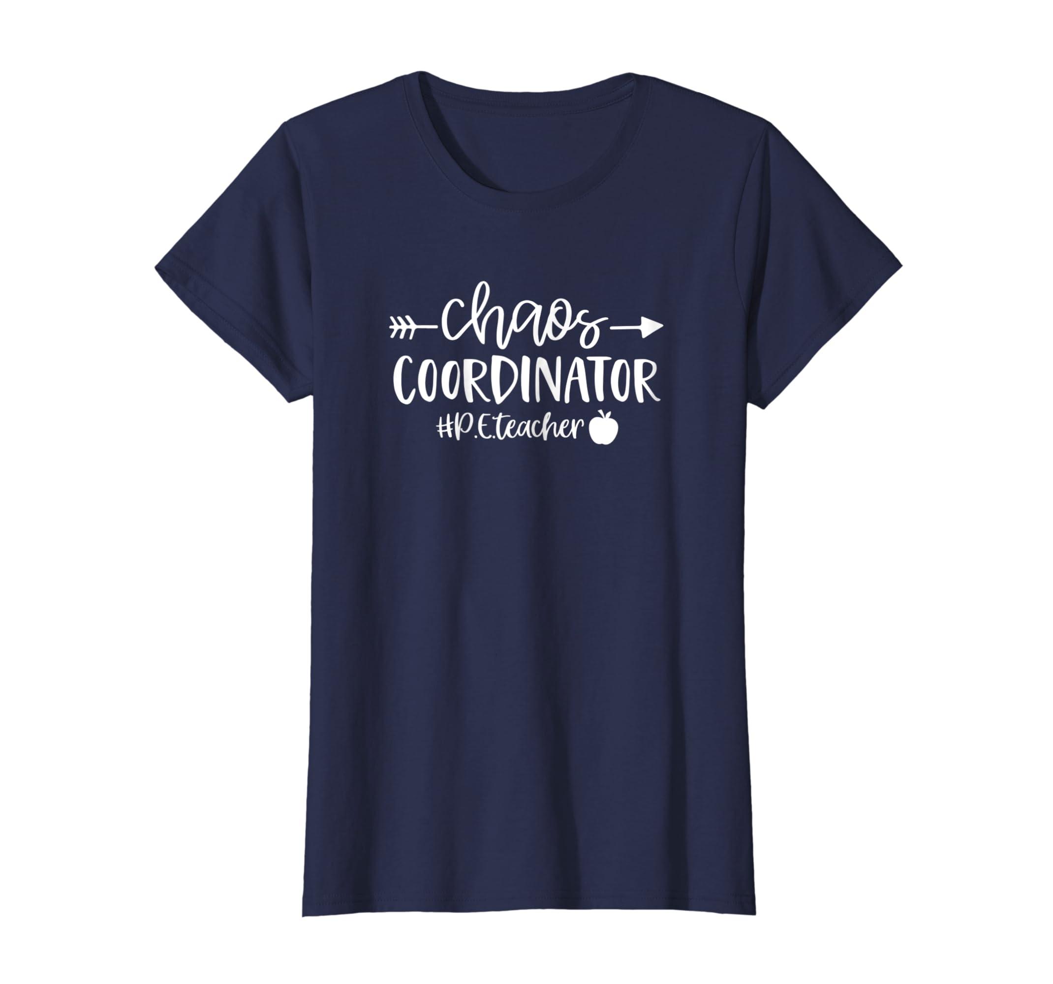 6dd677ac Amazon.com: Chaos Coordinator #PEteacher Teacher T Shirt Men Women Cute:  Clothing