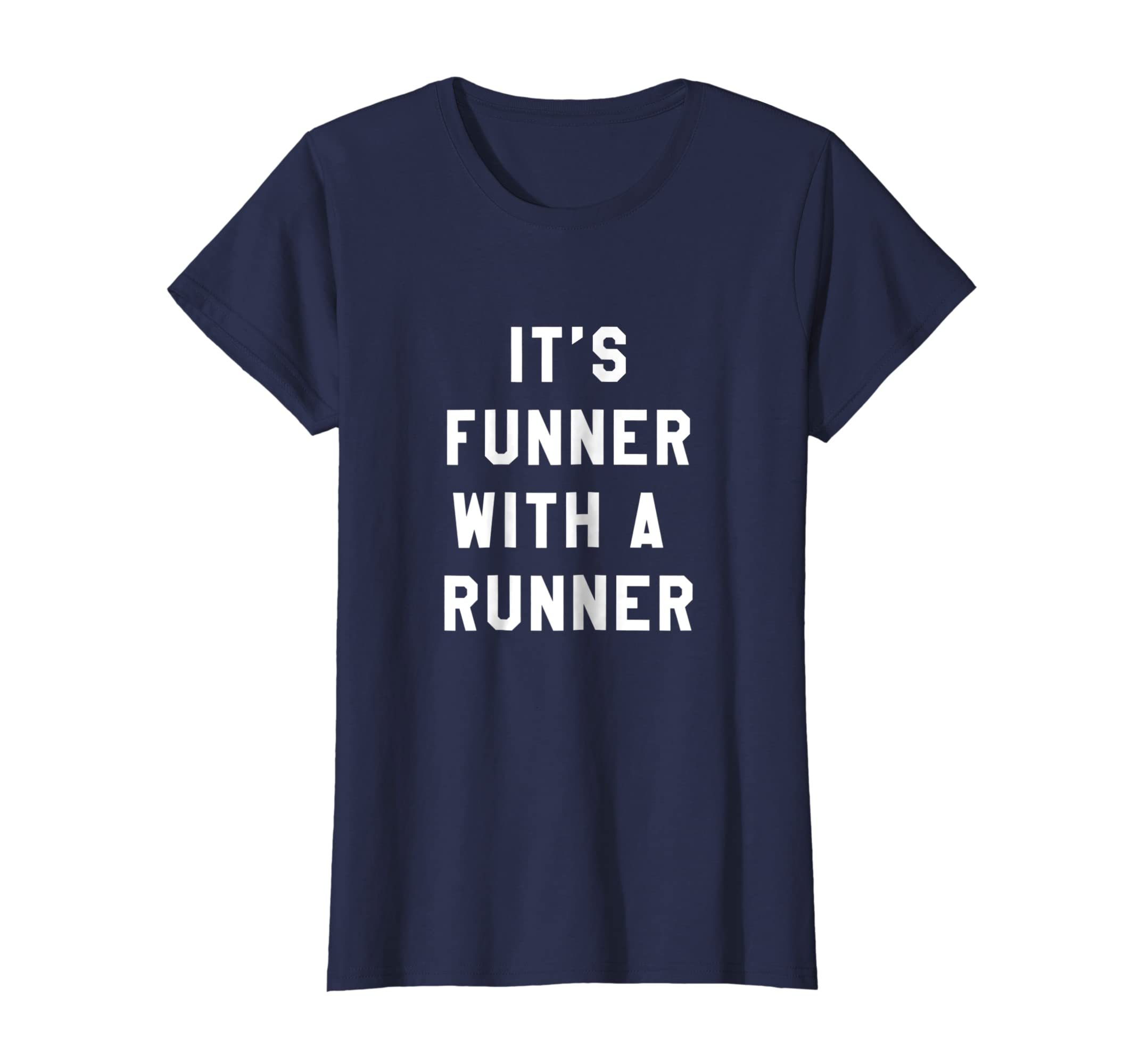 7937006d Amazon.com: It's Funner With A Runner T-Shirt Funny Running Shirts Run T:  Clothing