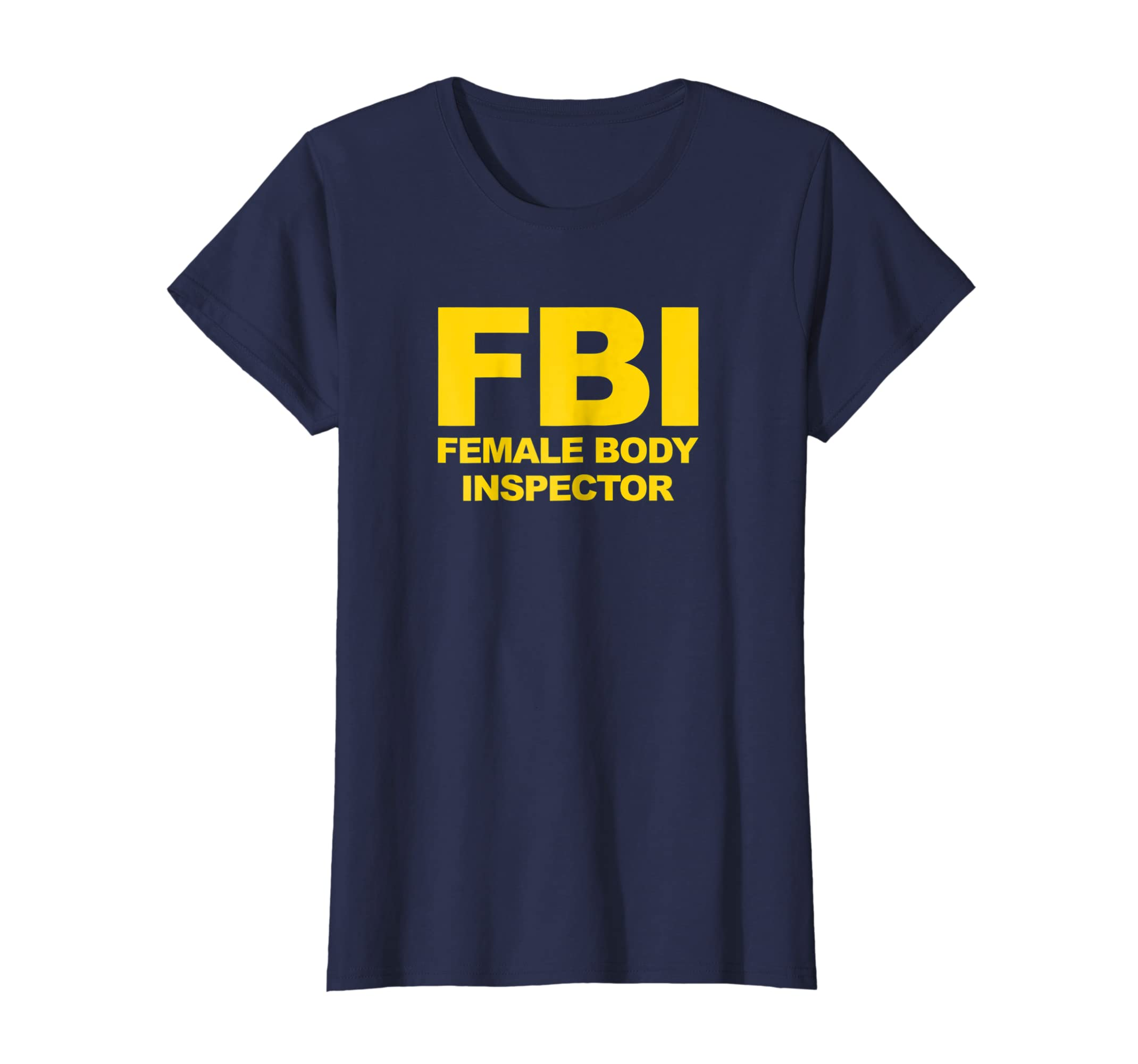 98a33abc Amazon.com: FBI Female Body Inspector Shirt: Clothing