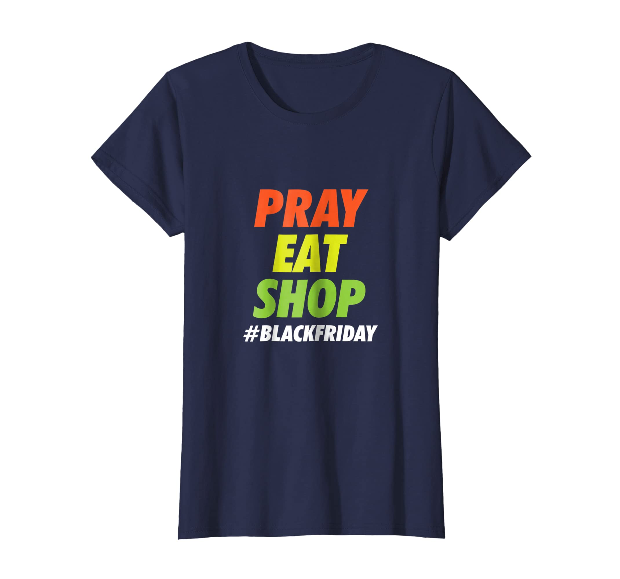 fe11d0c2827e Amazon.com  Eat Pray Shop Tshirt Black Friday Tee  Clothing