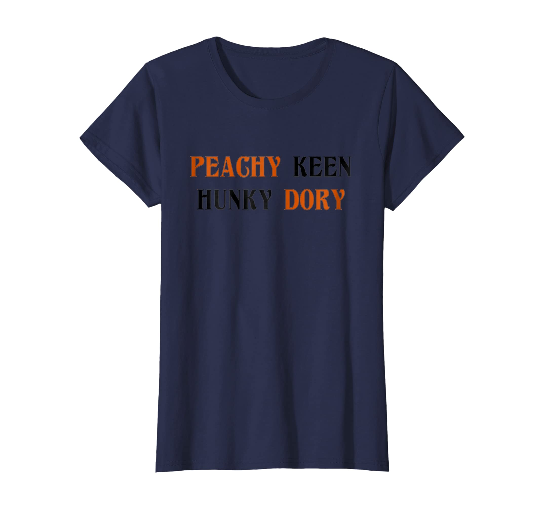 77d7b788419 Amazon.com: Everything is Peachy Dory Peachy Keen Hunky Dory Trump Tee:  Clothing