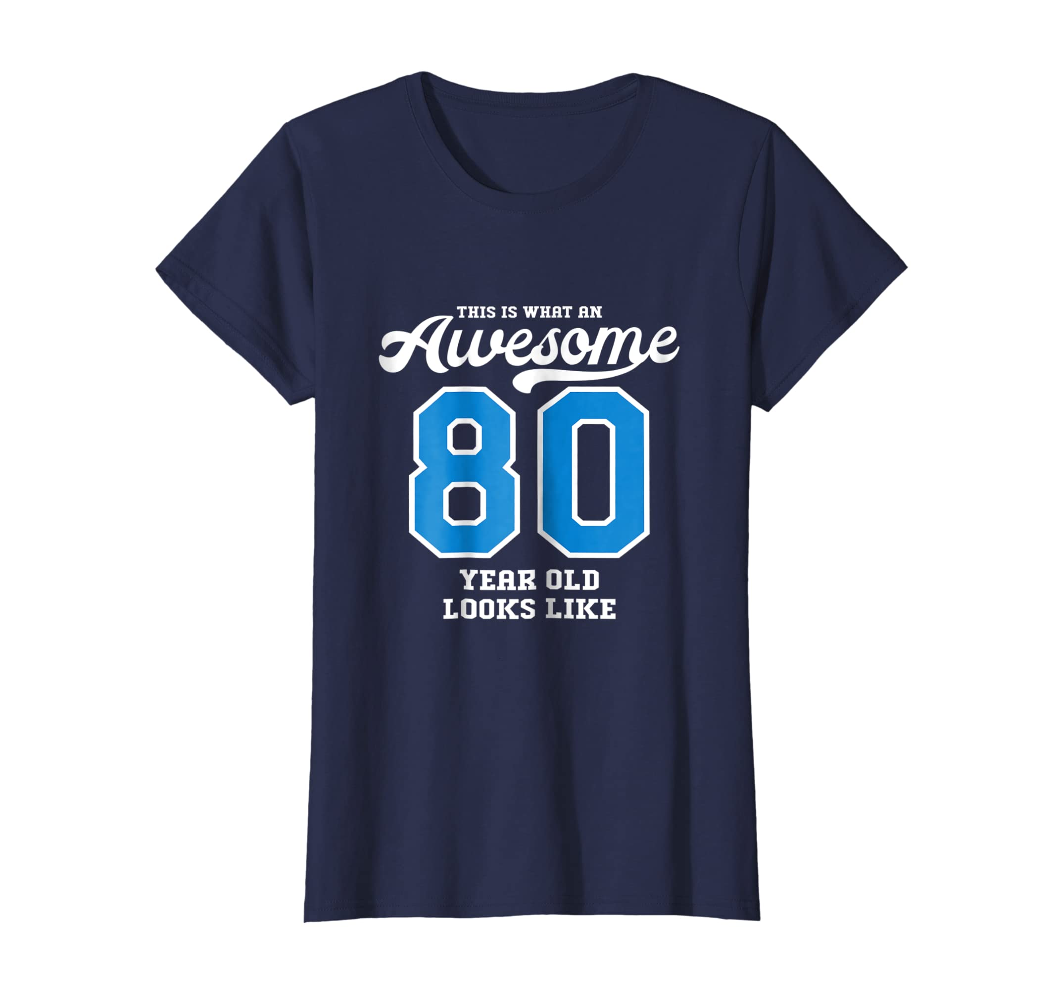 Amazon 80th Birthday Gift T Shirt Awesome 80 Year Old Blue Clothing