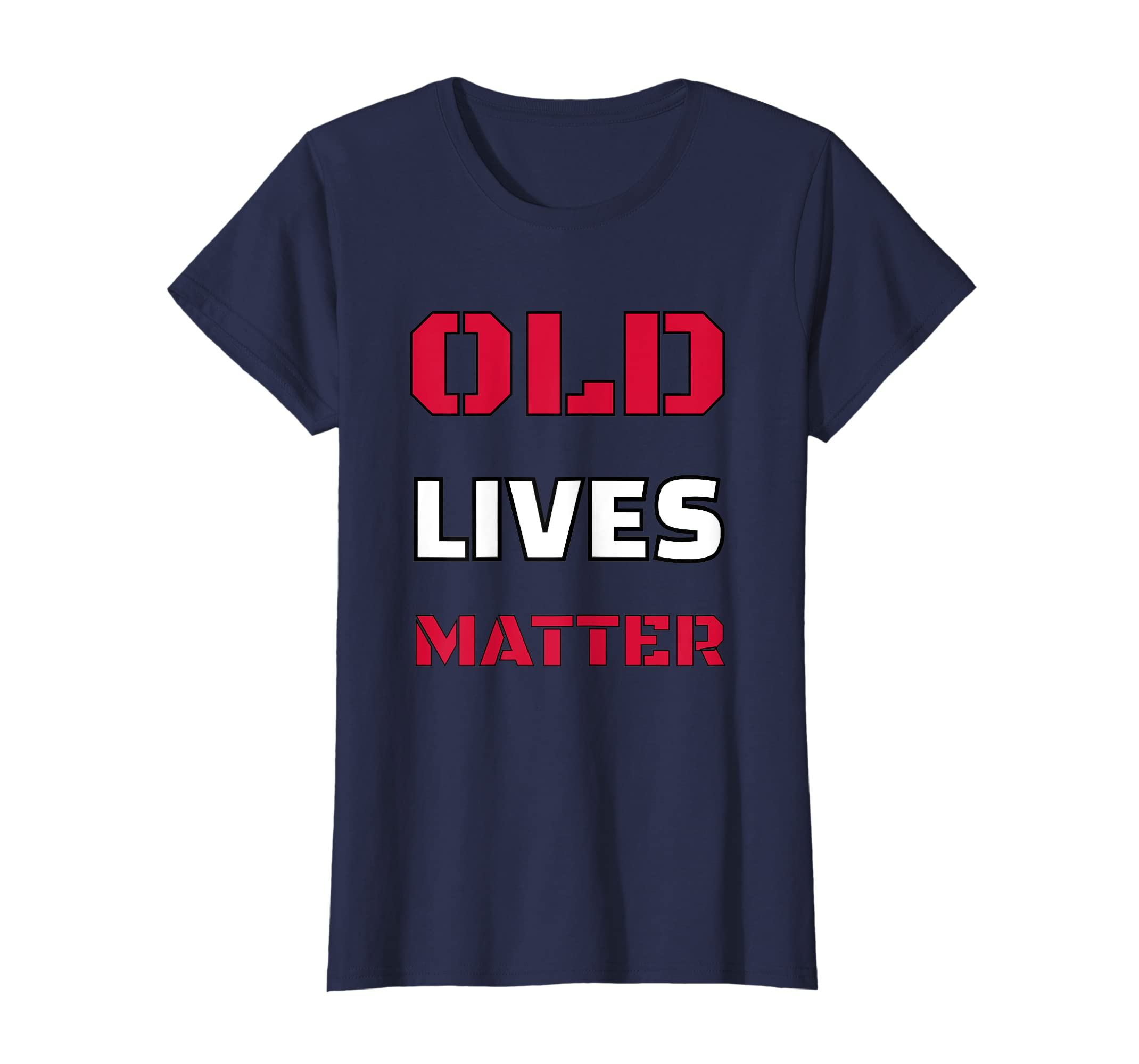 Amazon Old Lives Matter Funny Birthday Gift TShirt Elderly Senior Clothing