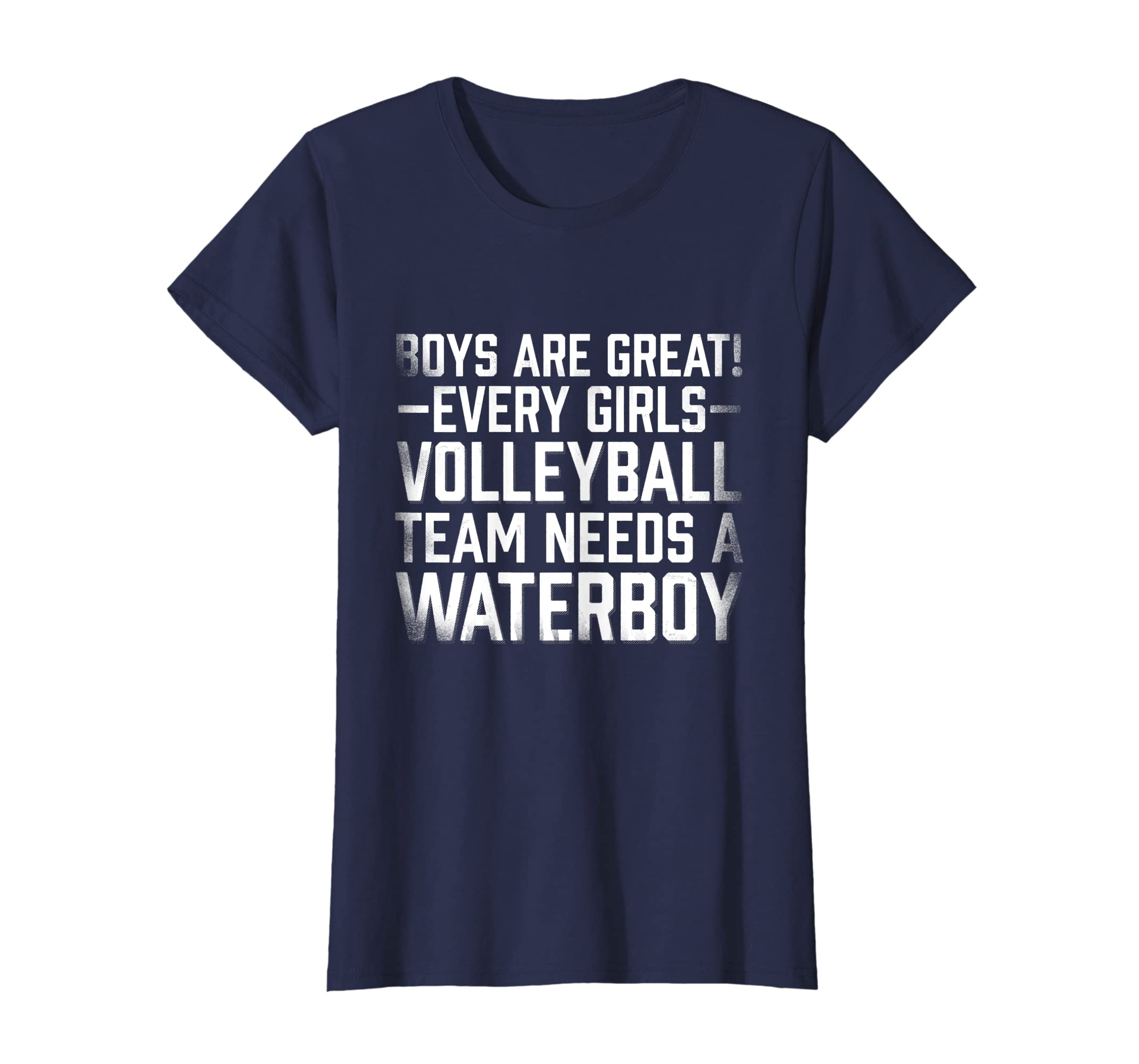 761c53340 Amazon.com: Boys Are Great Girl Volleyball Team Needs A Waterboy T Shirt:  Clothing