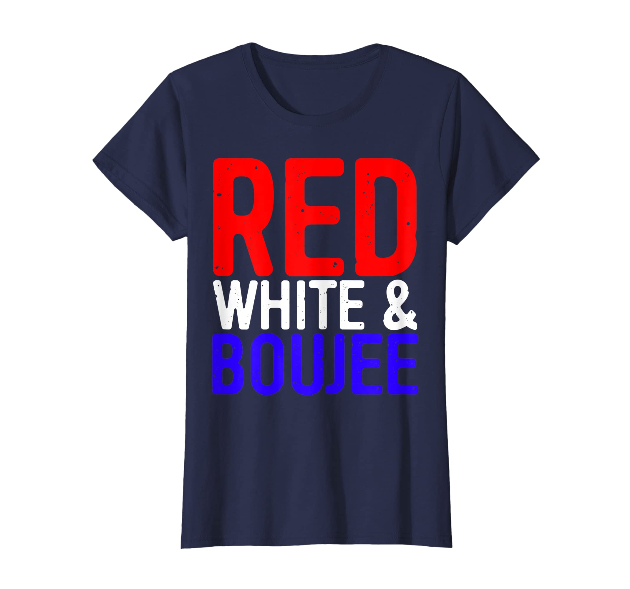 39e73684d Amazon.com: Red White and Boujee T-Shirt Fourth of July Gift: Clothing