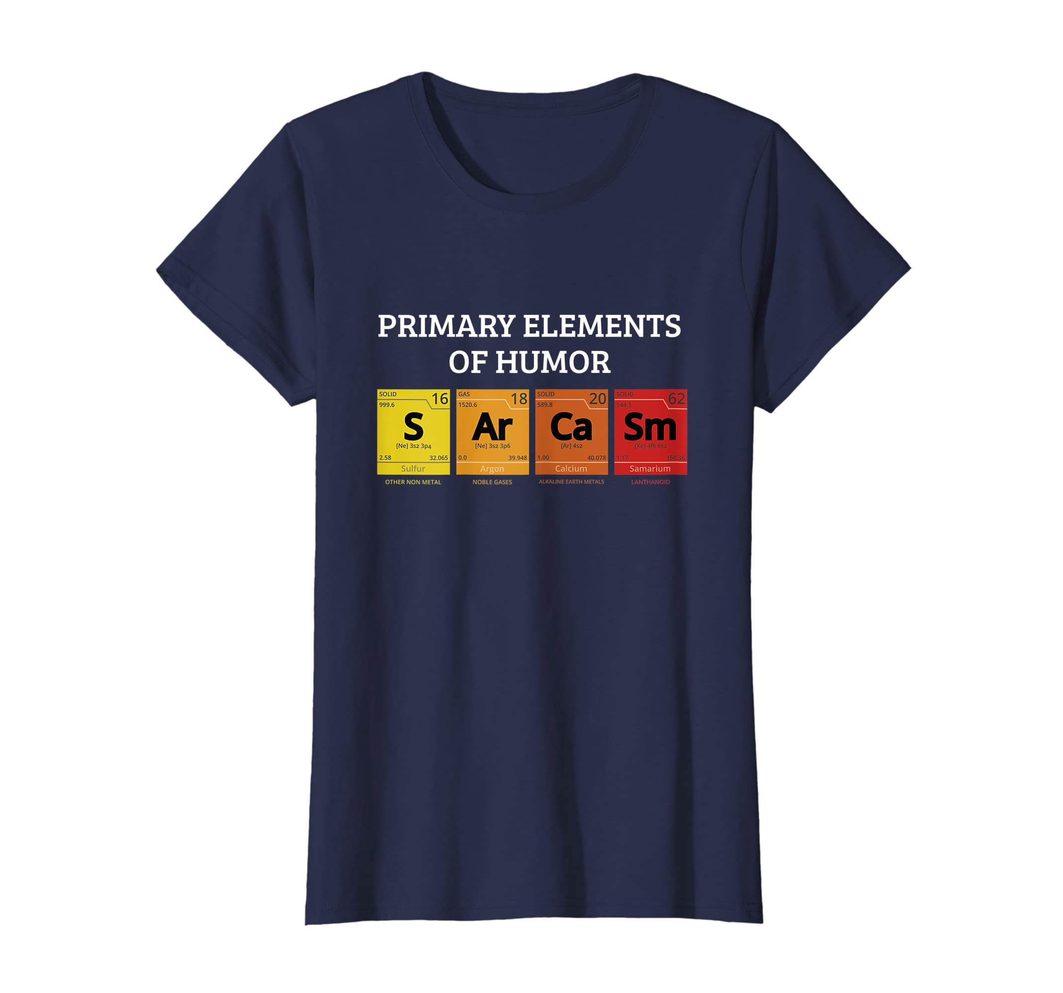 5006c33f Amazon.com: Science T-Shirt - Sarcasm - Primary Elements of Humor Shirt:  Clothing