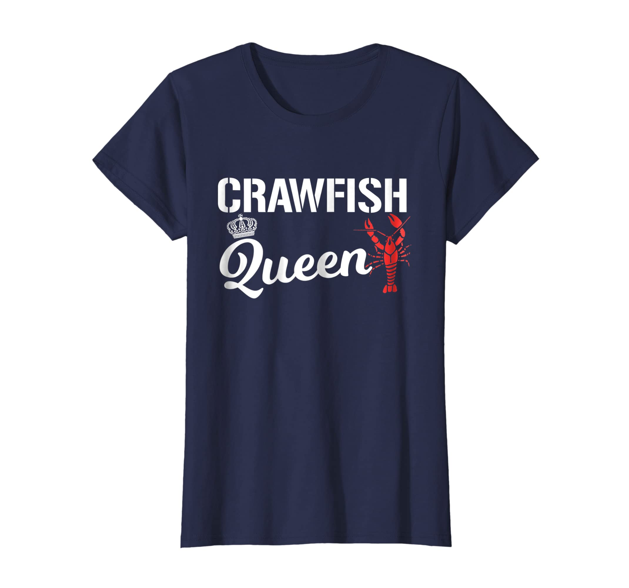 81b5fadc00 Amazon.com: Crawfish T Shirt Crawfish Queen Cajun Boil Funny Gift Shirt:  Clothing