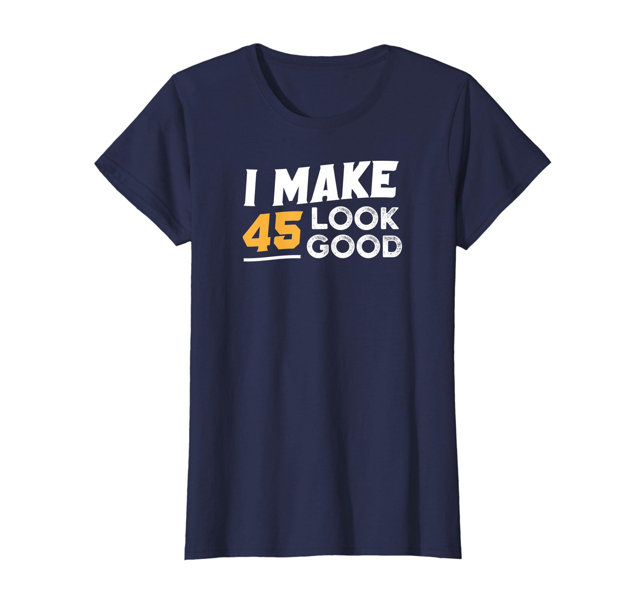 3afc23c06df Amazon.com: 45 Year Old Birthday Gift 45th Birthday Shirt: Clothing