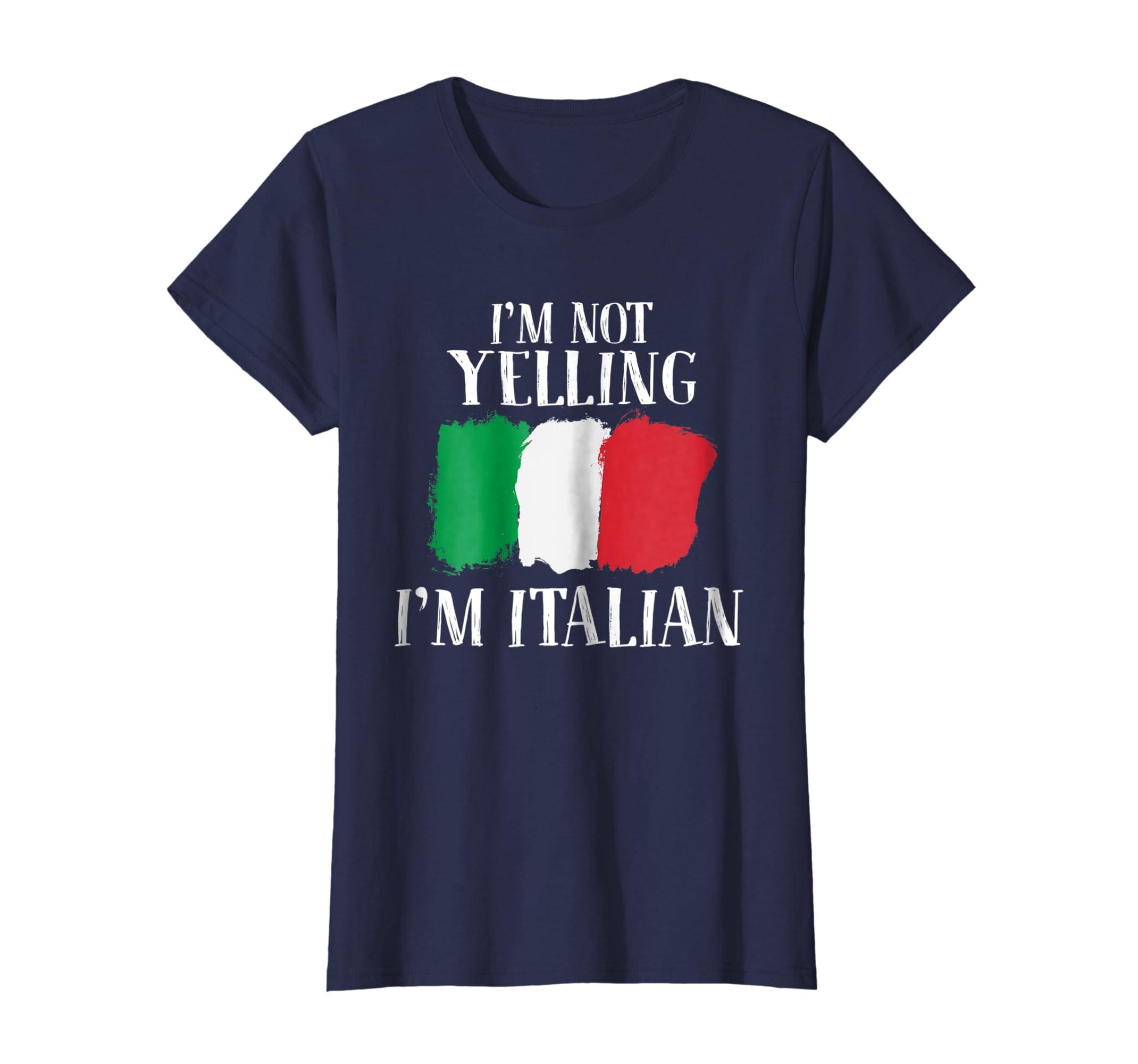 985b0a7c0 Amazon.com: I'm Not Yelling I'm Italian Shirt Funny Italy T-Shirt: Clothing