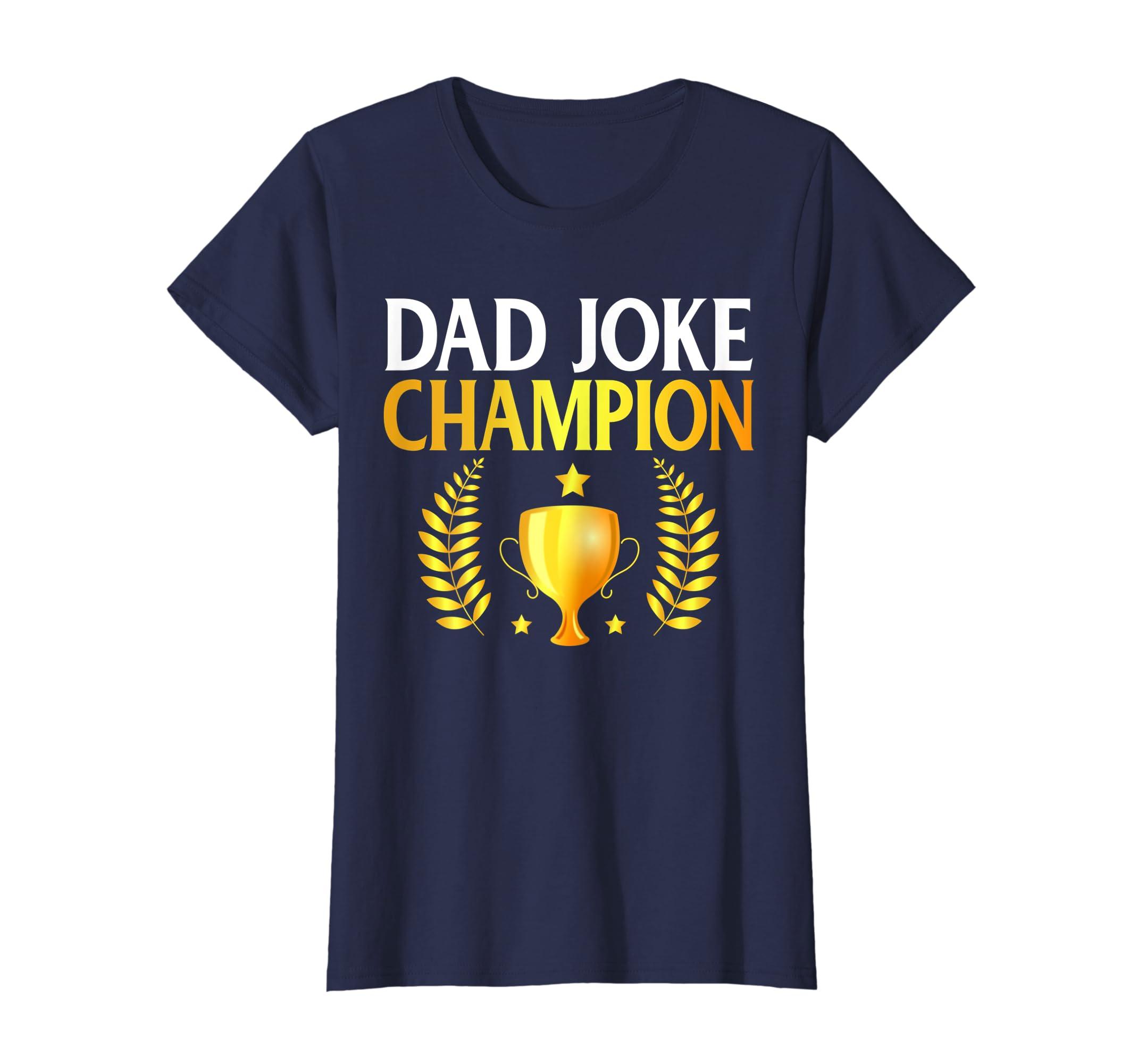 fe41de2a1 Amazon.com: Funny Dad Joke Champion T Shirt Men Women Gift: Clothing