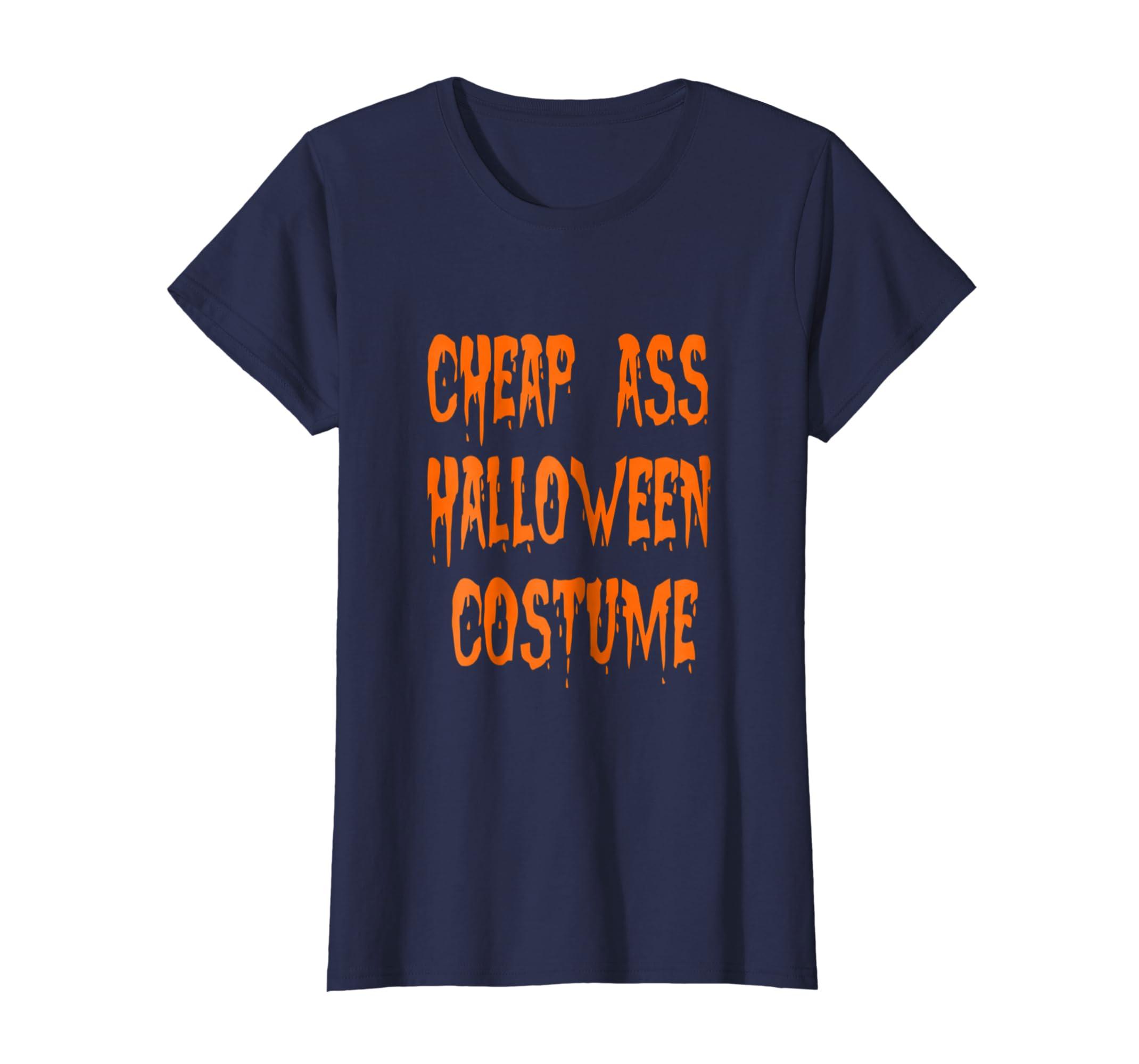 b9474219fd8e Amazon.com: cheap ass halloween costume funny t shirt: Clothing