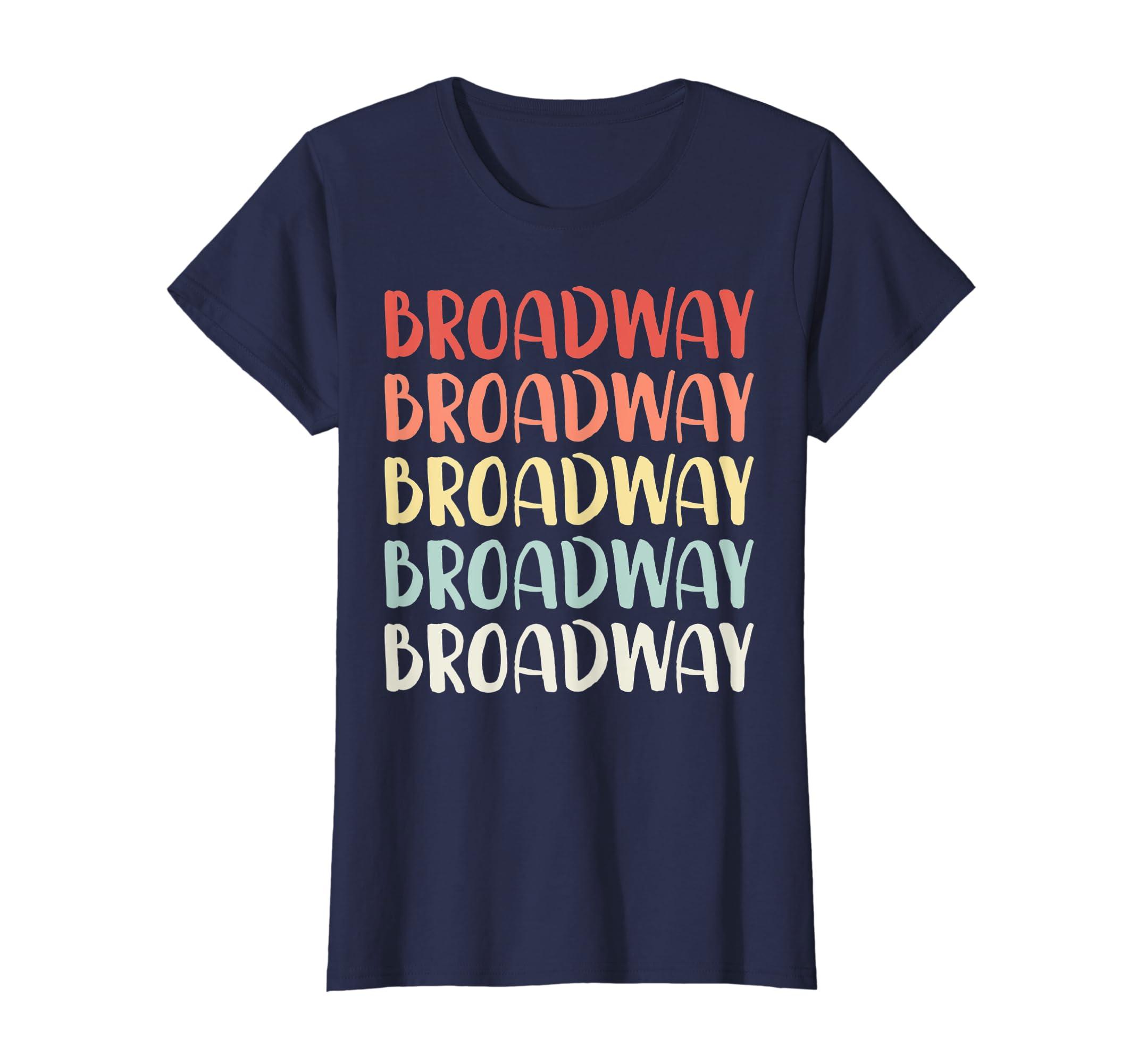 4013039f738 Amazon.com: Retro Broadway Shirt Vintage Broadway Theater T-Shirt Gift:  Clothing
