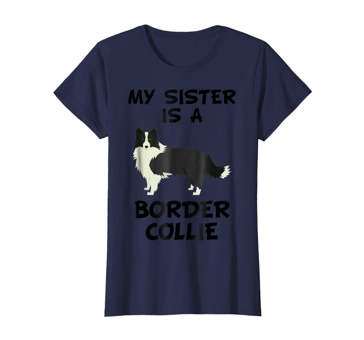 My Sister Is A Border Collie Dog Owner T-Shirt-Women's T-Shirt-Navy