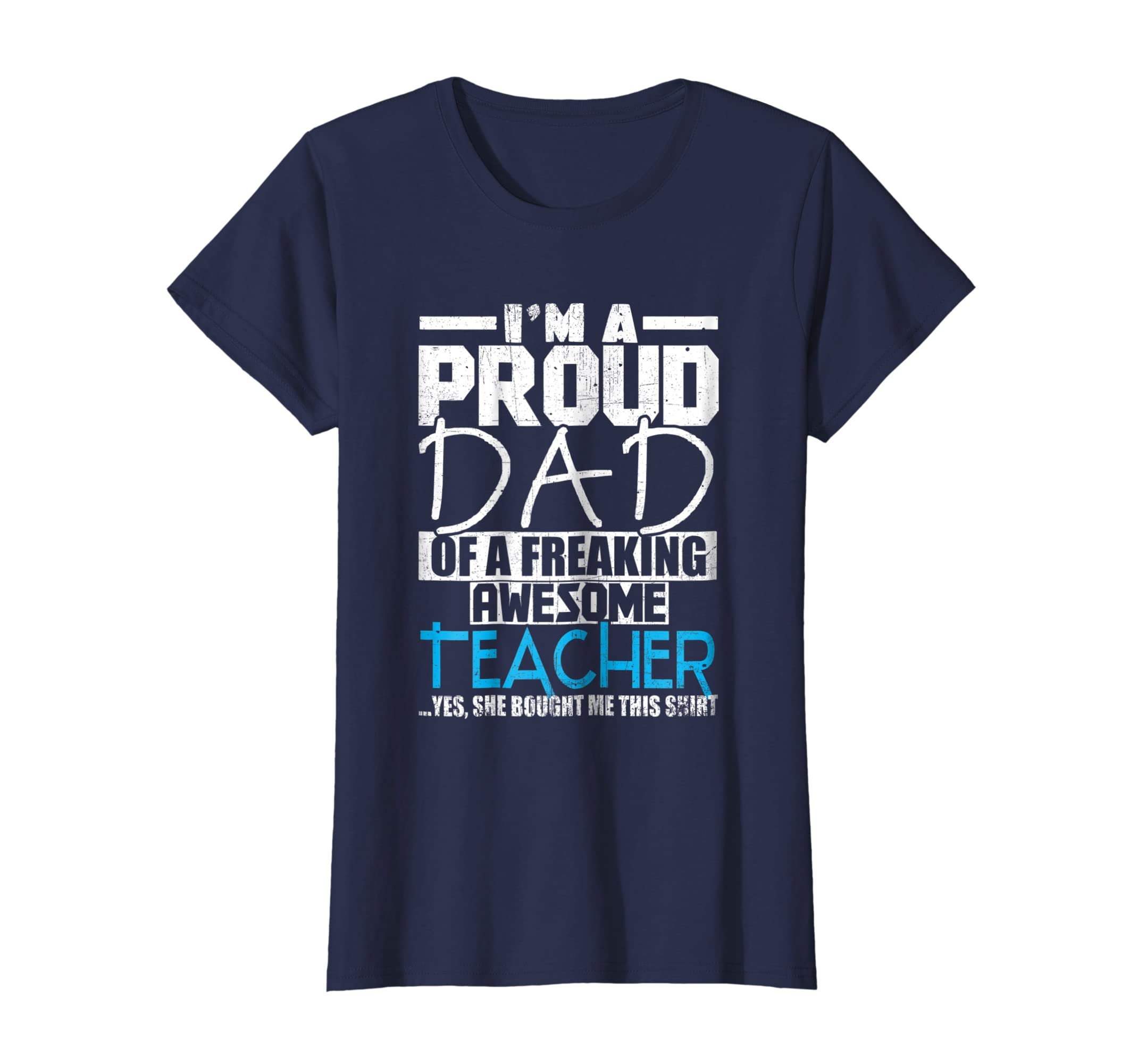 8d58d294 Amazon.com: I'm A Proud Dad Of A Freaking Awesome Teacher T-Shirt: Clothing