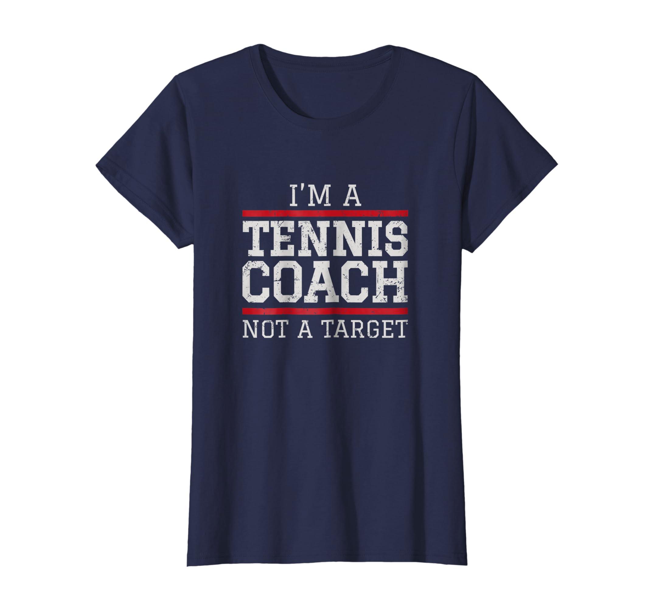 8d723c7c Amazon.com: Tennis Coach T Shirt - Not A Target: Clothing