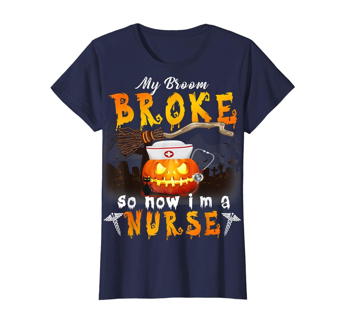 My Broom Broke So Now I'm A Nurse Halloween Costume Gift T-Shirt-Women's T-Shirt-Navy
