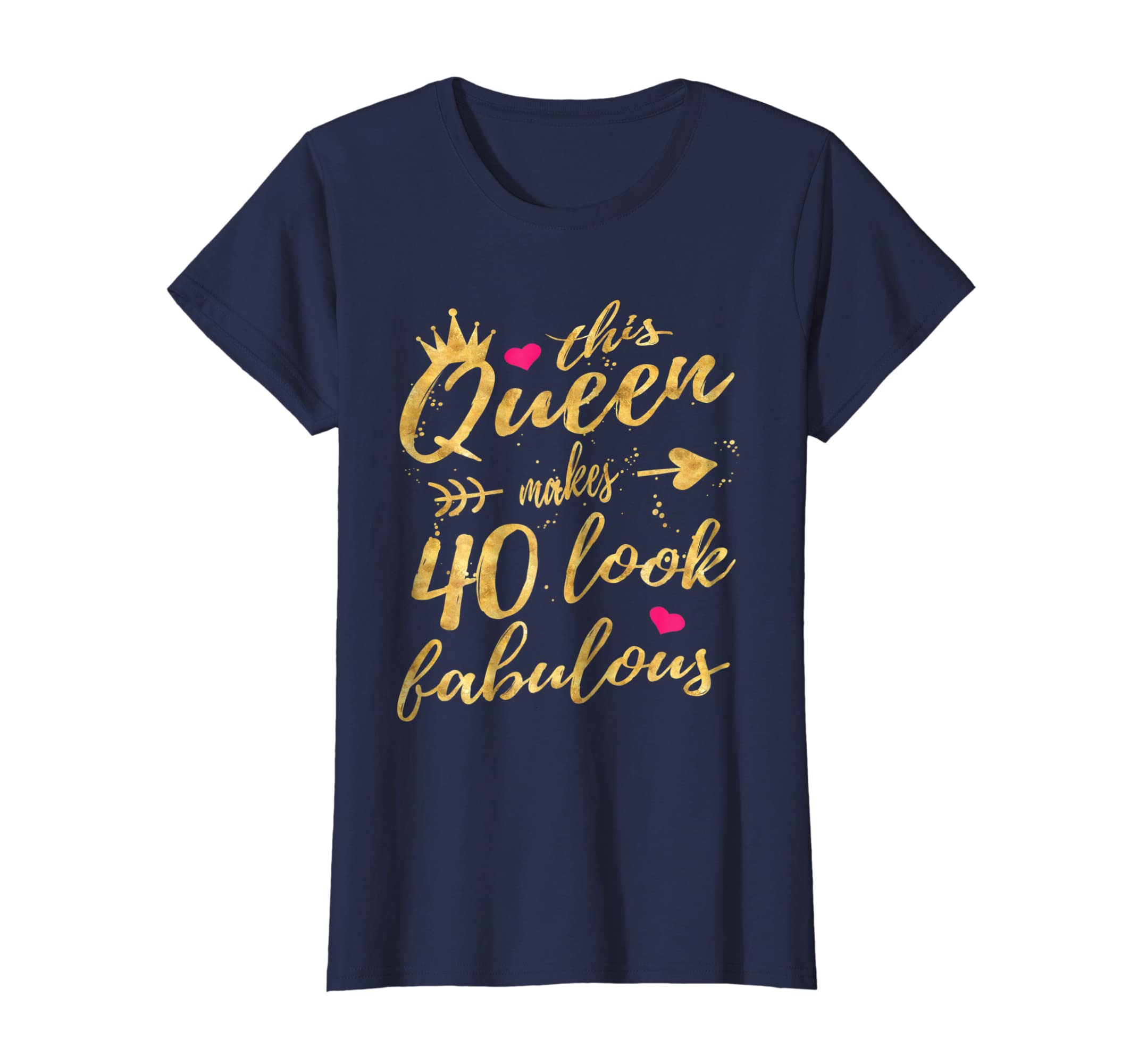 81839fcd Amazon.com: This Queen Makes 40 Look Fabulous 40th Birthday Shirt Women:  Clothing