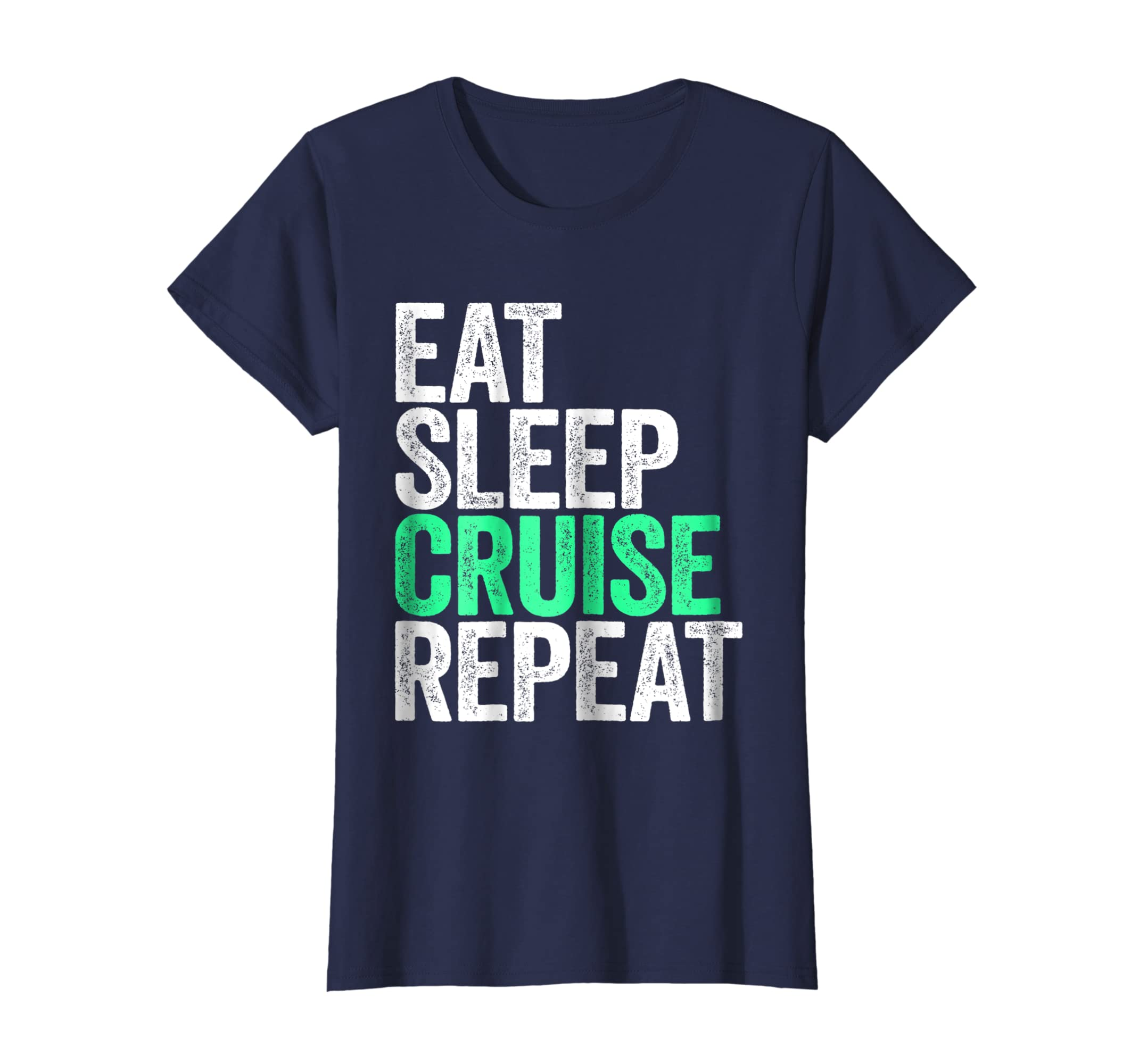 36fa06f8 Amazon.com: Eat Sleep Cruise Repeat T-Shirt Holiday Vacation Gift: Clothing