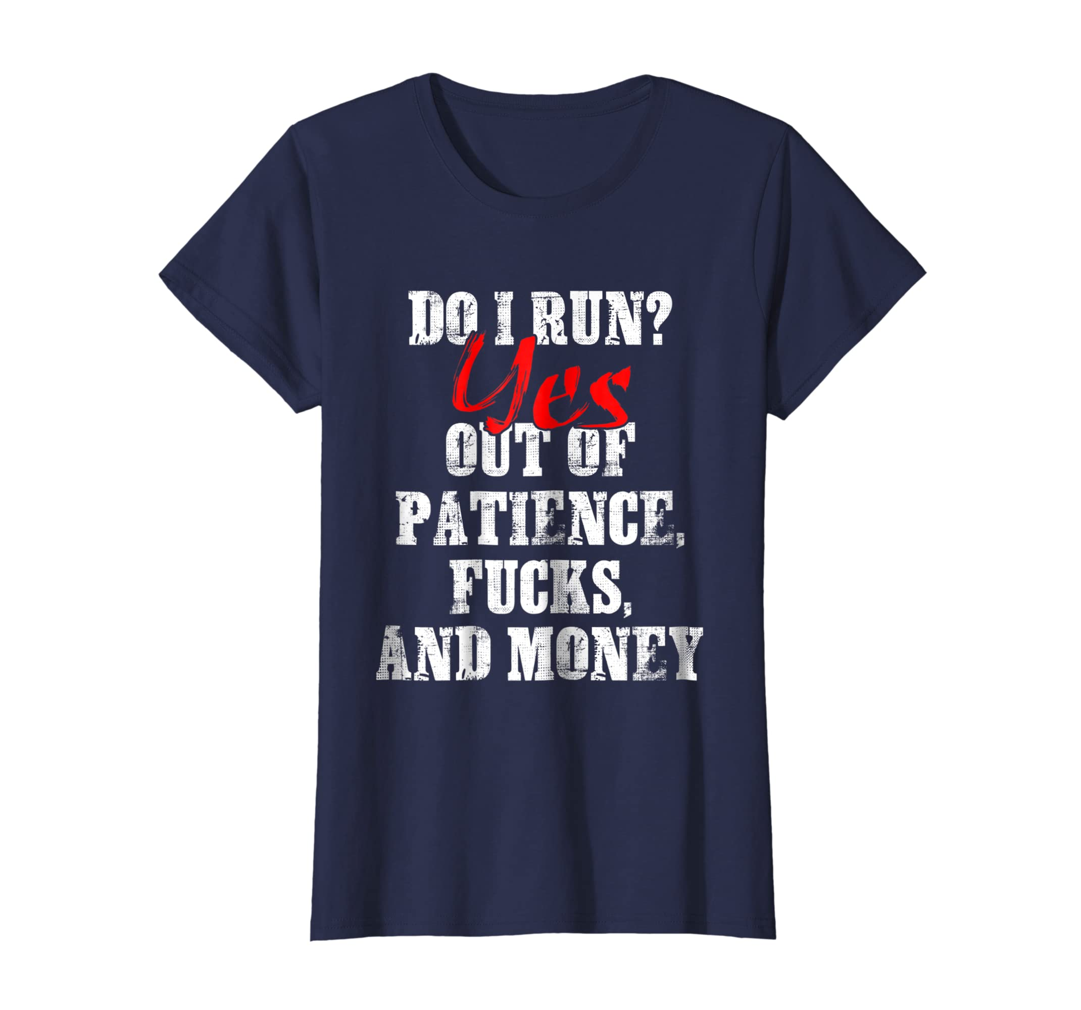 Amazoncom Do I Run Yes Out Of Patience Shirt Funny Quotes Tee