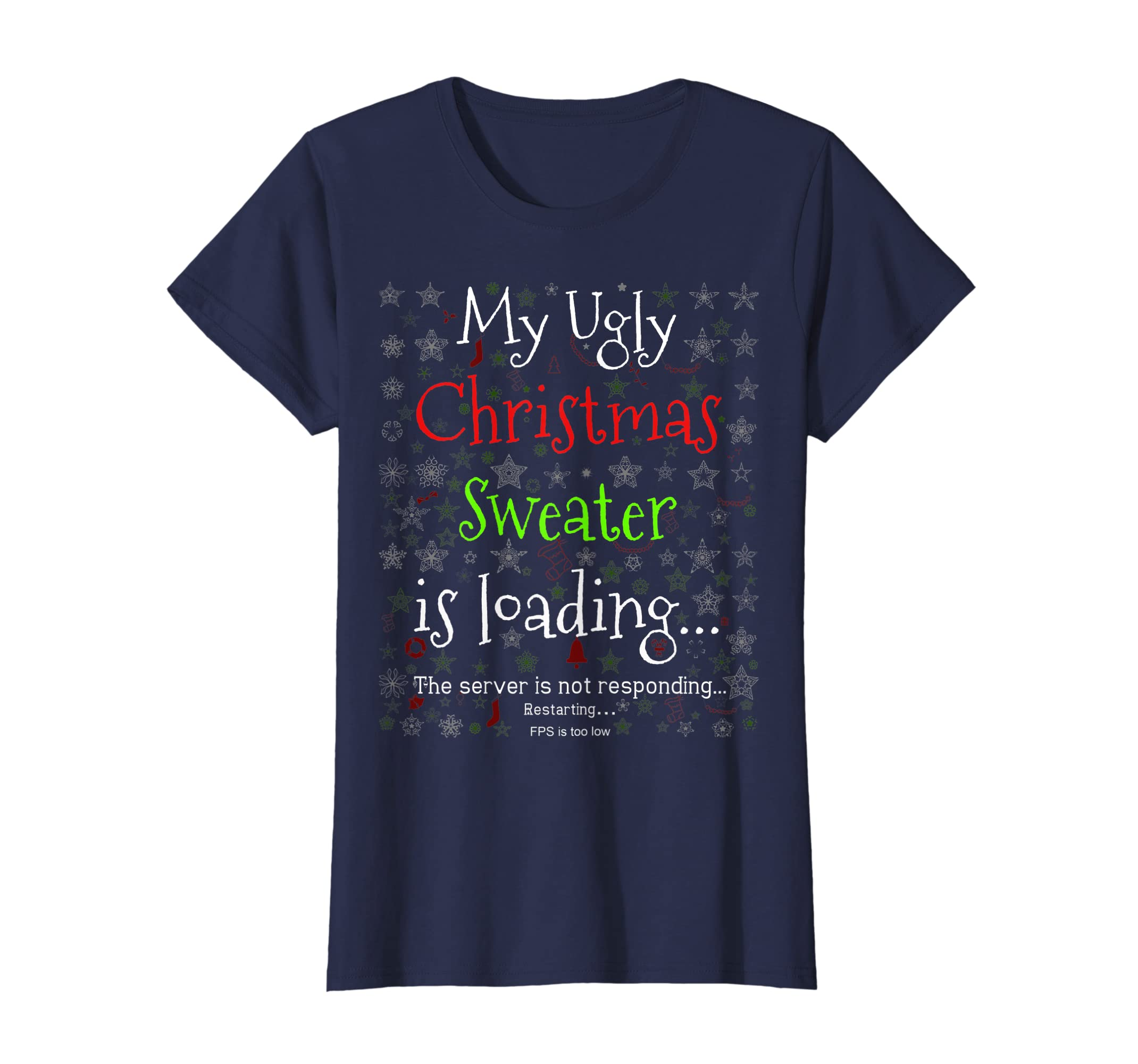 d03ba01e Amazon.com: My Ugly Christmas Sweater Loading Tee Funny Christmas Shirt:  Clothing
