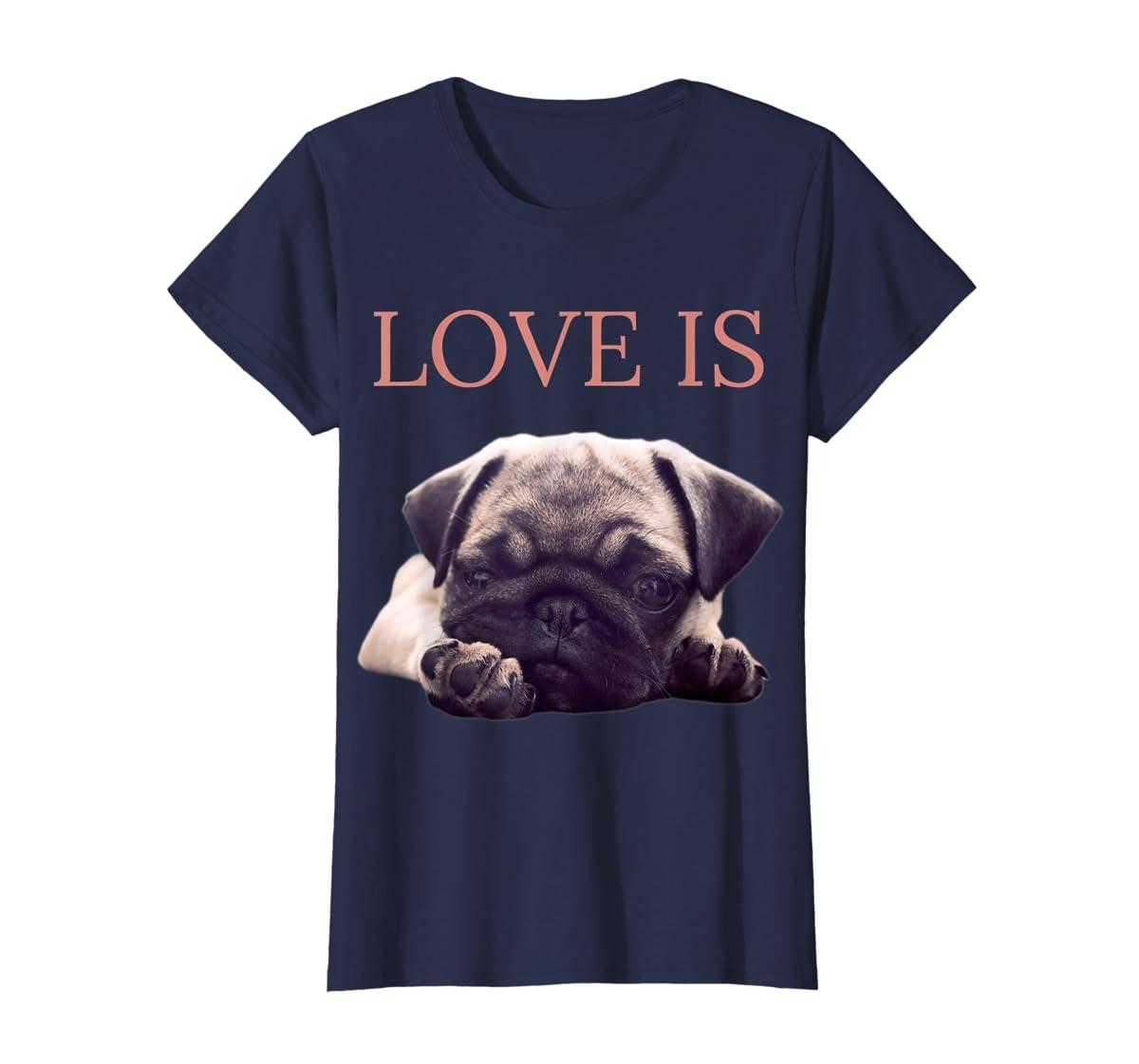Mothers Day Pug Shirt Women Men Pug Mom Life Tee Love Is Dog-Women's T-Shirt-Navy