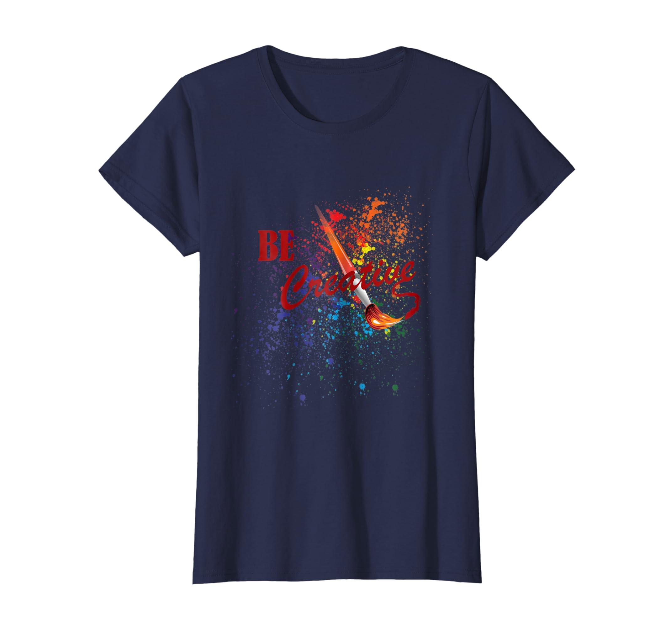 57cbc03ea Amazon.com: Be Creative, Designer and Artist T-Shirt: Clothing