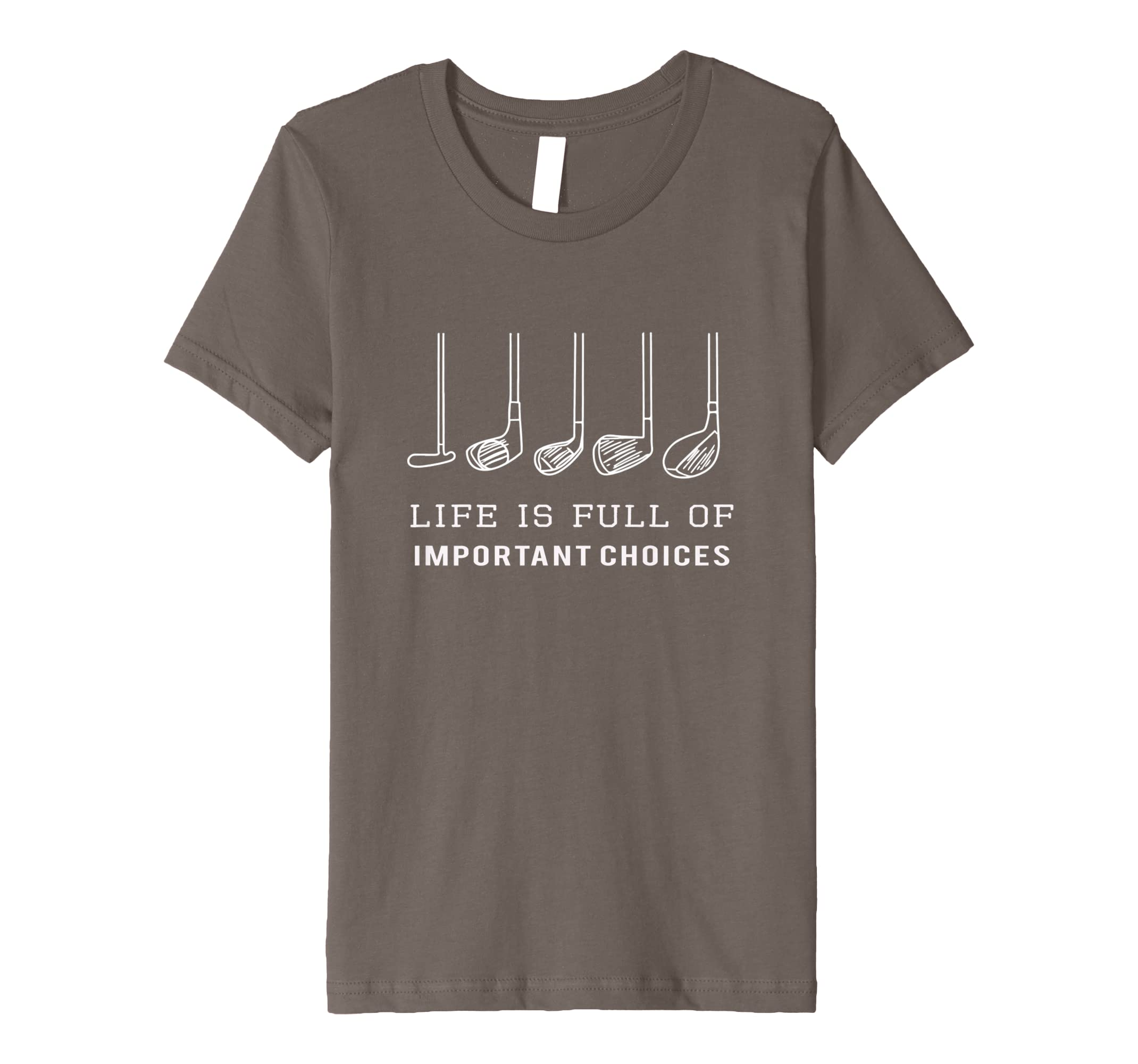 286d0f15 Amazon.com: Funny Life is Full Of Important Choices Golf Gift T-Shirt:  Clothing