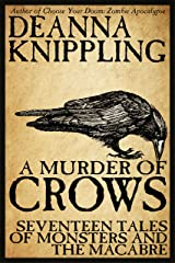 A Murder of Crows: Seventeen Tales of Monsters and the Macabre (Short Story Collections) Kindle Edition