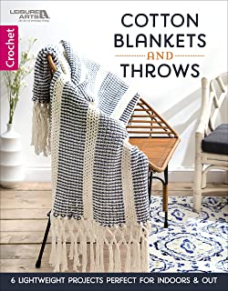 Cotton Blankets And Throws: 6 Lightweight Crochet Projects Perfect for Indoors & Out