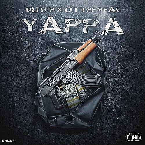 Yappa Feat Ot The Real By Dutch On Amazon Music Amazoncom