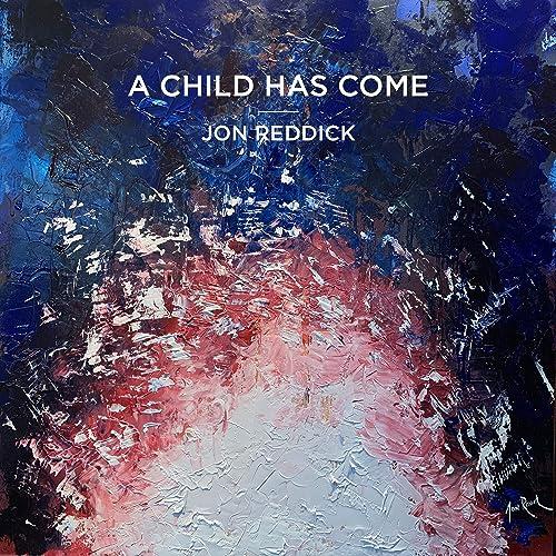 Jon Reddick - A Child Has Come EP (2020)