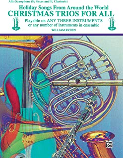 Christmas Trios for All - Alto Sax: Holiday Songs from Around the World