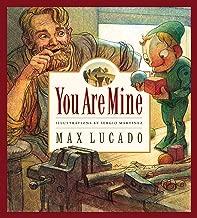 You Are Mine (Max Lucado's Wemmicks Book 2)