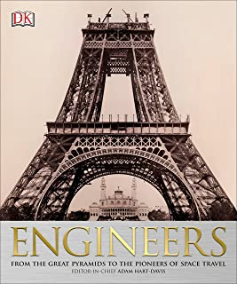 Engineers: From the Great Pyramids to the Pioneers of Space Travel