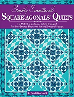 Simply Sensational Square-agonals(R) Quilts: No Math! No Cutting or Setting Triangles! Turn Easy-Stitched Blocks into Stunning Diagonal Designs (Landauer)
