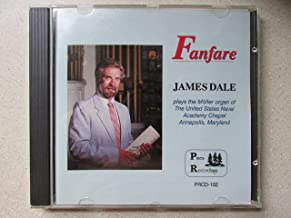 Fanfare: James Dale Plays the Moller Organ of the United States Naval Academy Chapel, Annapolis, Maryland
