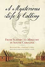 A Mysterious Life and Calling: From Slavery to Ministry in South Carolina (Wisconsin Studies in Autobiography)