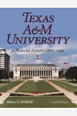 Texas A&M University: A Pictorial History, 1876-1996, Second Edition (Centennial Series of the Association of Former Students, Texas A&M University Book 63) Kindle Edition