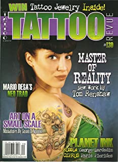 Tattoo Revue Magazine Issue #130 New Work by Tom Renshaw, Mario Desa's Neo Trad, Art on a Small Scale by Jason D'Aquino and More