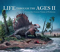 Life through the Ages II: Twenty-First Century Visions of Prehistory (Life of the Past)