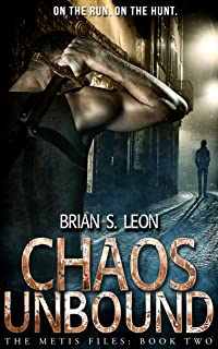 Chaos Unbound (The Metis Files Book 2)